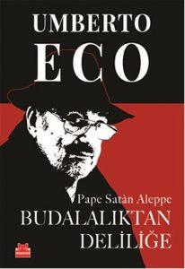 Umberto Eco - Budalalıktan Deliliğe